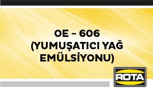 OE 606(YUMUSATICIYAGEMULSIYONU)